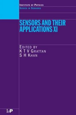 Sensors and Their Applications XI: Proceedings of the Eleventh Conference on Sensors and Their Applications Held at City University, London, September 2001 - Series in Sensors (Hardback)