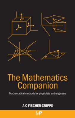 The Mathematics Companion: Mathematical Methods for Physicists and Engineers (Paperback)