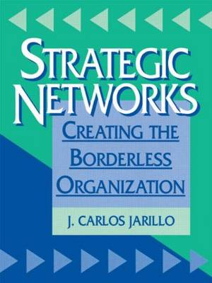 Strategic Networks: Creating the Borderless Organization (Paperback)