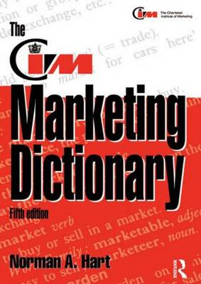 The CIM Marketing Dictionary: Published in Association with the Chartered Institute of Marketing (Paperback)