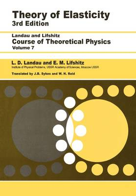Theory of Elasticity - Course of Theoretical Physics v. 7 (Paperback)