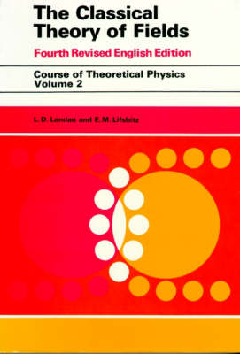 The Classical Theory of Fields - Course of Theoretical Physics v. 2 (Paperback)