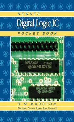 Newnes Digital Logic IC Pocket Book: Newnes Electronics Circuits Pocket Book - Newnes Pocket Books v. 3 (Hardback)