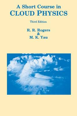 A Short Course in Cloud Physics - International Series in Natural Philosophy (Paperback)