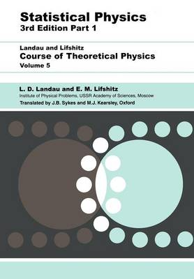 Statistical Physics: v. 5 - Course of Theoretical Physics v. 5, Pt. 1 (Paperback)