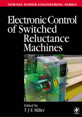 Electronic Control of Switched Reluctance Machines - Newnes Power Engineering Series (Hardback)