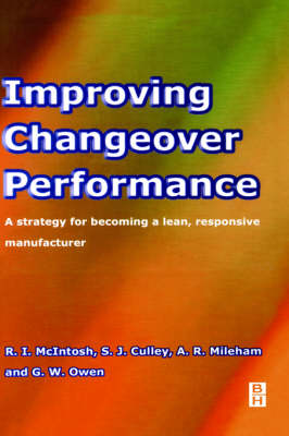 Improving Changeover Performance: A Strategy for Becoming a Lean, Responsive Manufacturer (Hardback)