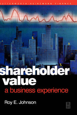 Shareholder Value: A Business Experience (Hardback)