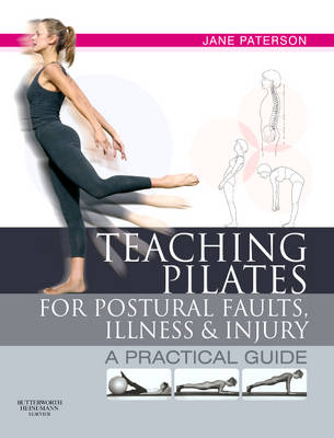 Teaching Pilates for Postural Faults, Illness and Injury: A Practical Guide (Paperback)