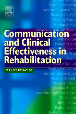Communication and Clinical Effectiveness in Rehabilitation (Paperback)