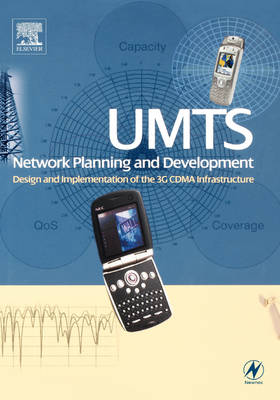 UMTS Network Planning and Development: Design and Implementation of the 3G CDMA Infrastructure (Paperback)