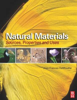 Natural Materials: Sources, Properties and Uses (Hardback)