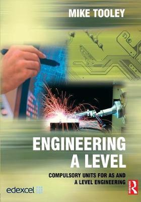 Engineering A Level: Compulsory Units for AS and A Level Engineering (Paperback)