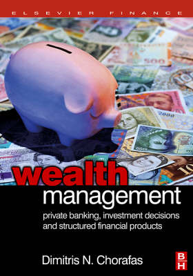 Wealth Management: Private Banking, Investment Decisions, and Structured Financial Products - CIMA Professional Handbook (Hardback)