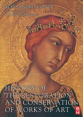 History of the Restoration and Conservation of Works of Art (Paperback)