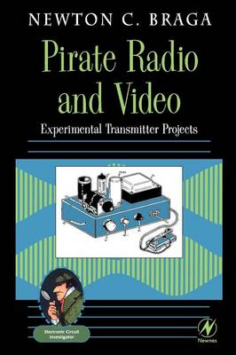 Pirate Radio and Video: Experimental Transmitter Projects - Electronic circuit investigator (Paperback)