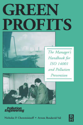 Green Profits: The Manager's Handbook for ISO 14001 and Pollution Prevention (Hardback)