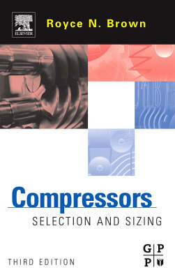 Compressors: Selection and Sizing (Hardback)