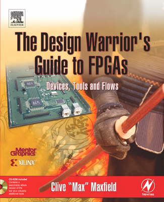 The Design Warrior's Guide to FPGAs: Devices, Tools and Flows (Paperback)