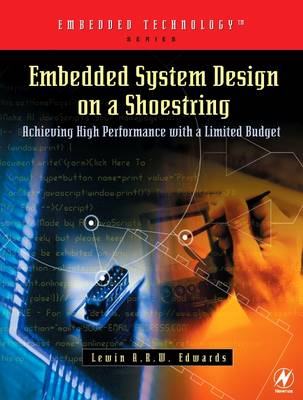 Embedded System Design on a Shoestring: Achieving High Performance with a Limited Budget - Embedded Technology (Paperback)