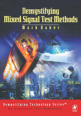 Demystifying Mixed Signal Test Methods - Demystifying Technology S. (Hardback)