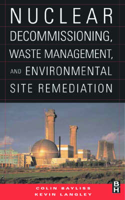 Nuclear Decommissioning, Waste Management, and Environmental Site Remediation (Hardback)