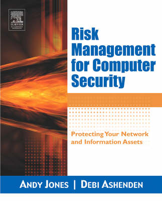 Risk Management for Computer Security: Protecting Your Network and Information Assets (Paperback)