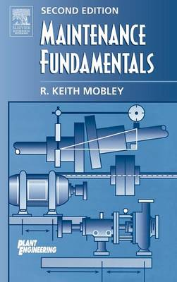 Maintenance Fundamentals - Plant Engineering (Hardback)
