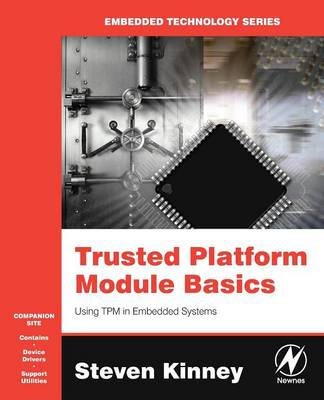 Trusted Platform Module Basics: Using TPM in Embedded Systems - Embedded Technology (Paperback)