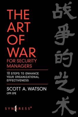 The Art of War for Security Managers: 10 Steps to Enhancing Organizational Effectiveness (Paperback)