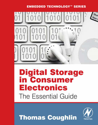Digital Storage in Consumer Electronics: The Essential Guide (Paperback)