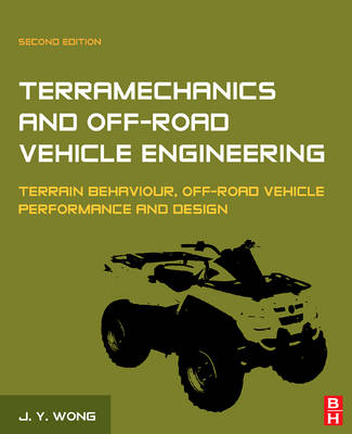 Terramechanics and Off-Road Vehicle Engineering: Terrain Behaviour, Off-Road Vehicle Performance and Design (Hardback)