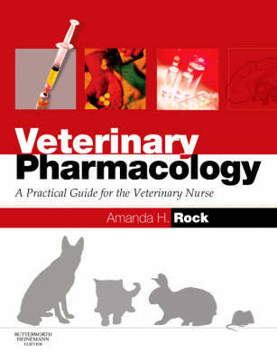 Veterinary Pharmacology: A Practical Guide for the Veterinary Nurse (Paperback)