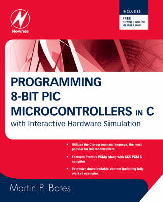 Programming 8-bit PIC Microcontrollers in C: with Interactive Hardware Simulation (Paperback)