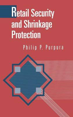 Retail Security and Shrinkage Protection (Hardback)