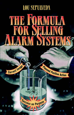 The Formula for Selling Alarm Systems (Paperback)
