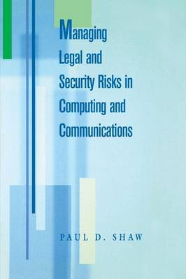 Managing Legal and Security Risks in Computers and Communications (Hardback)