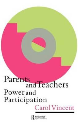 Parents and Teachers: Power and Participation (Hardback)