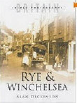 Rye & Winchelsea - Britain in Old Photographs (Hardback)