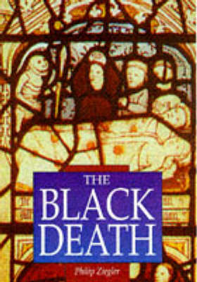 The Black Death - Sutton Illustrated History Paperbacks (Paperback)