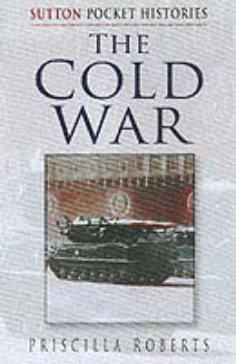 The Cold War - Sutton Pocket Histories (Paperback)