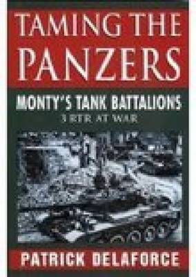 Taming the Panzers: 3 RTR at War, 1914-45 (Paperback)