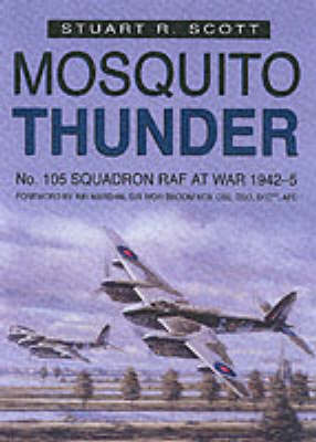 Mosquito Thunder: No.105 Squadron RAF at War, 1942-45 (Paperback)