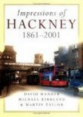 Impressions of Hackney 1861 - 2001 - Britain in Old Photographs (Paperback)