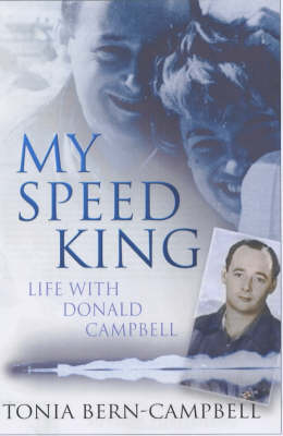 My Speed King: Life with Donald Campbell (Hardback)