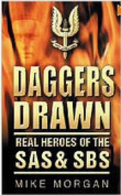 Daggers Drawn: Real Heroes of the SAS and SBS (Paperback)