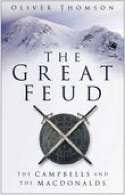 The Great Feud: The Campbells and the MacDonalds (Paperback)