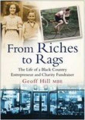 From Riches to Rags: The Life of a Black Country Entrepreneur & Charity Fundraiser (Paperback)