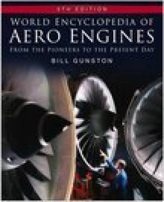 World Encyclopedia of Aero Engines: From the Pioneers to the Present Day (Hardback)