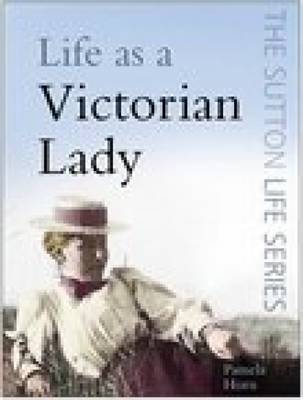 Life as a Victorian Lady - Life (Paperback)